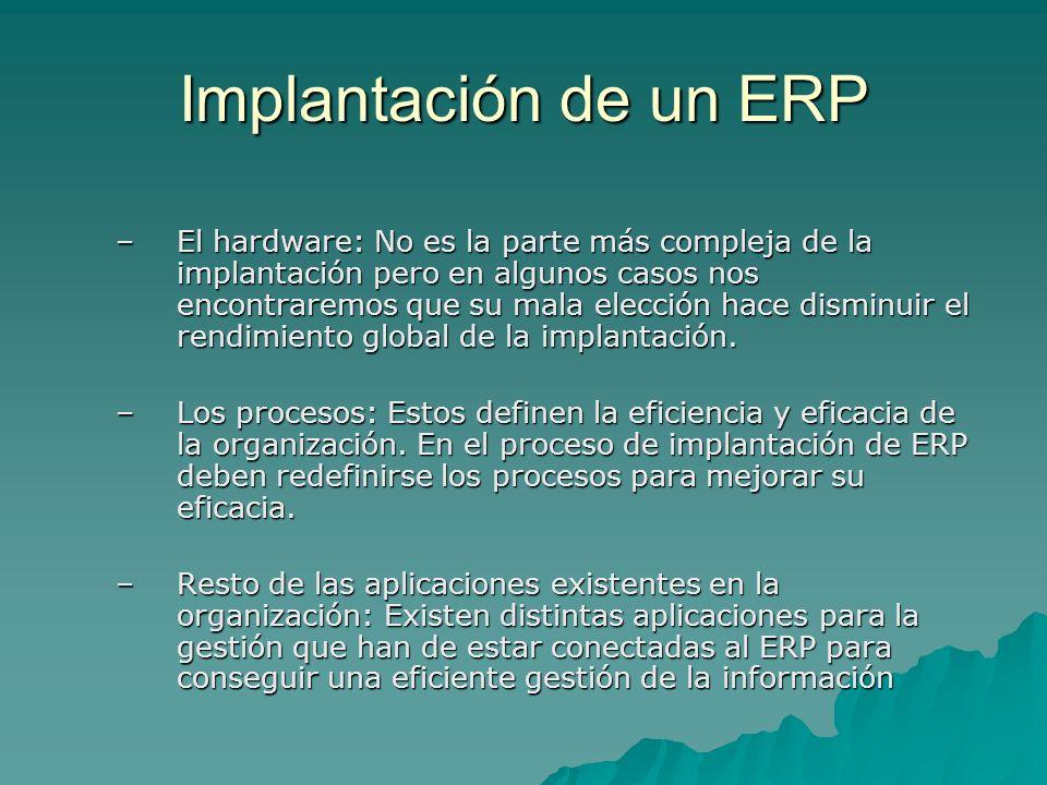 Implantación de un ERP –El hardware: No es la parte más compleja de la implantación pero en algunos casos nos encontraremos que su mala elección hace