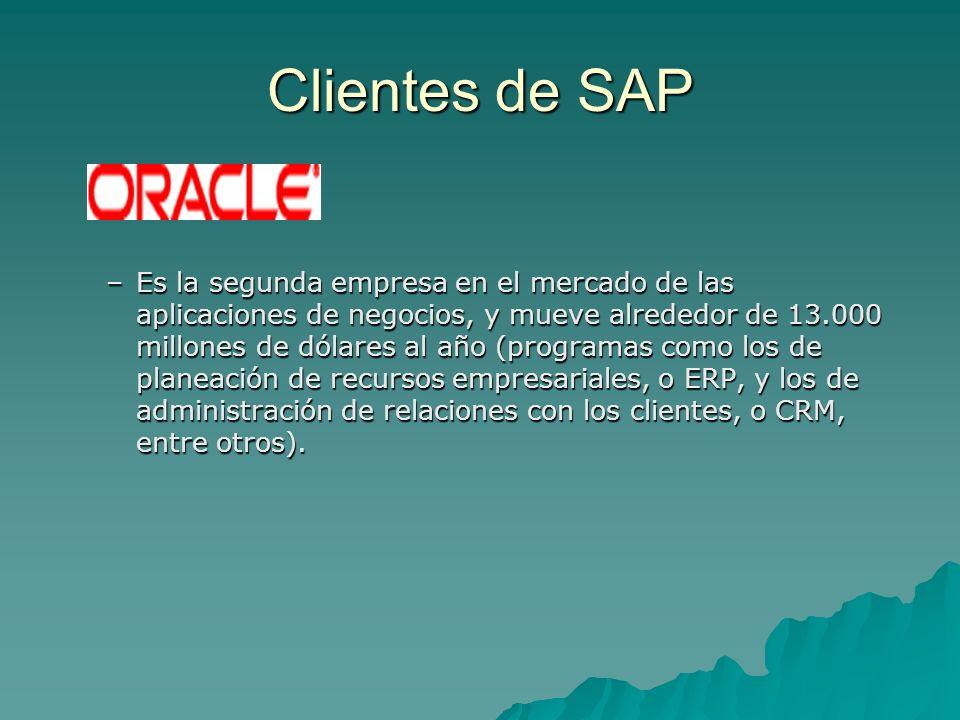 Clientes de SAP –Es la segunda empresa en el mercado de las aplicaciones de negocios, y mueve alrededor de 13.000 millones de dólares al año (programa