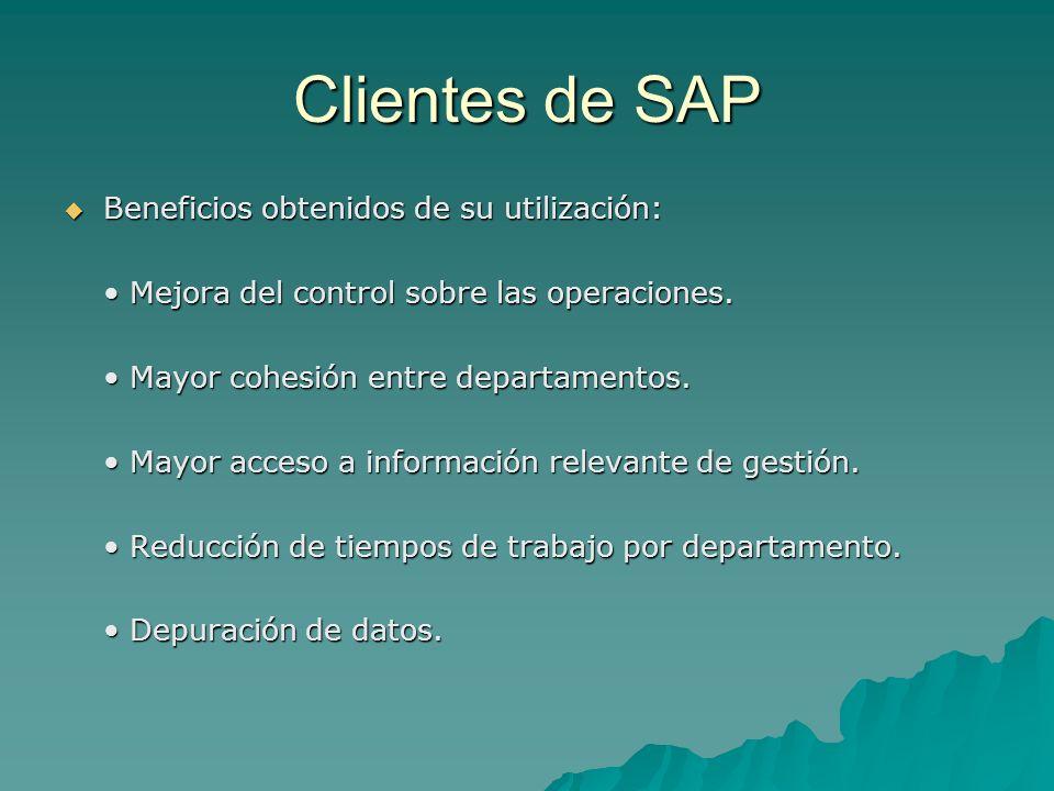 Clientes de SAP Beneficios obtenidos de su utilización: Beneficios obtenidos de su utilización: Mejora del control sobre las operaciones. Mejora del c