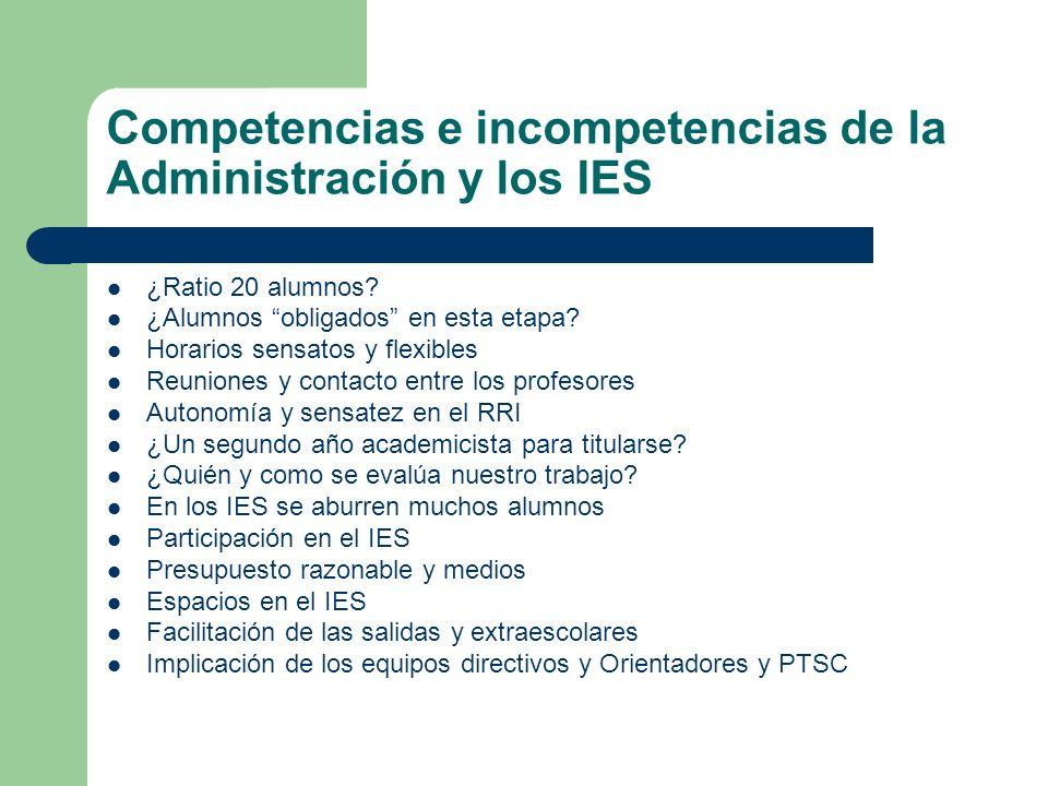 Competencias e incompetencias de la Administración y los IES ¿Ratio 20 alumnos? ¿Alumnos obligados en esta etapa? Horarios sensatos y flexibles Reunio