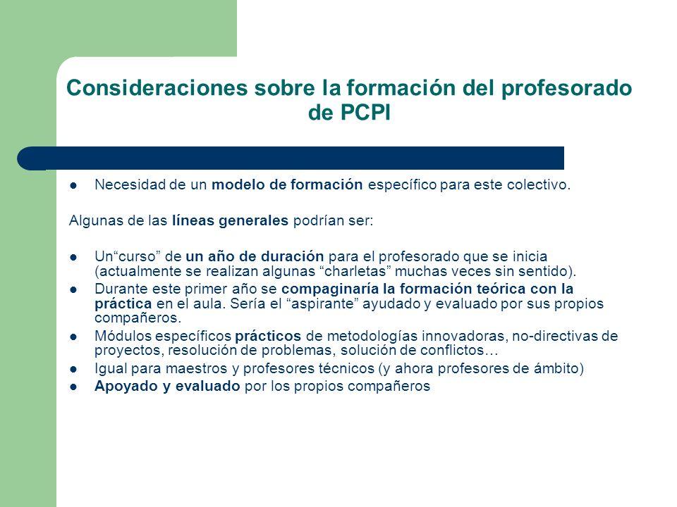 Consideraciones sobre la formación del profesorado de PCPI Necesidad de un modelo de formación específico para este colectivo. Algunas de las líneas g