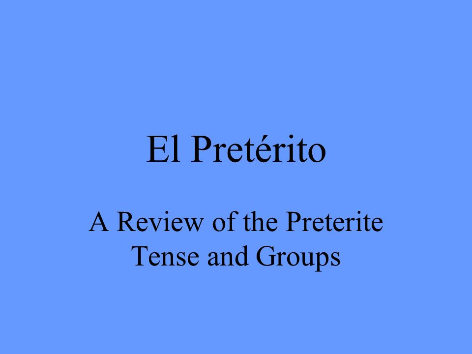 I Group consists of 3 verbs with i in the stem Querer-quis Venir-vin Hacer-hic ***irregular 3 rd person singular (hizo)