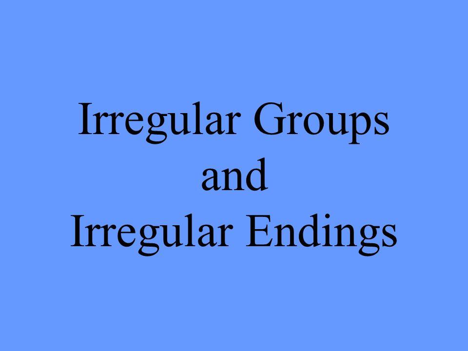 Irregular Groups and Irregular Endings