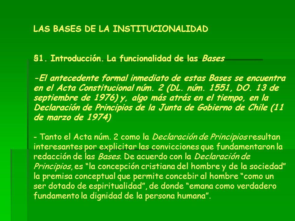LAS BASES DE LA INSTITUCIONALIDAD §1. Introducción. La funcionalidad de las Bases -El antecedente formal inmediato de estas Bases se encuentra en el A