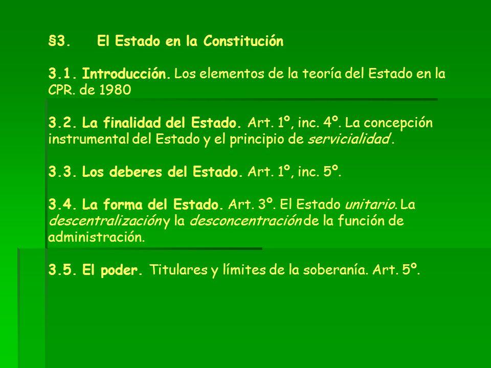 §3. El Estado en la Constitución 3.1. Introducción. Los elementos de la teoría del Estado en la CPR. de 1980 3.2. La finalidad del Estado. Art. 1º, in