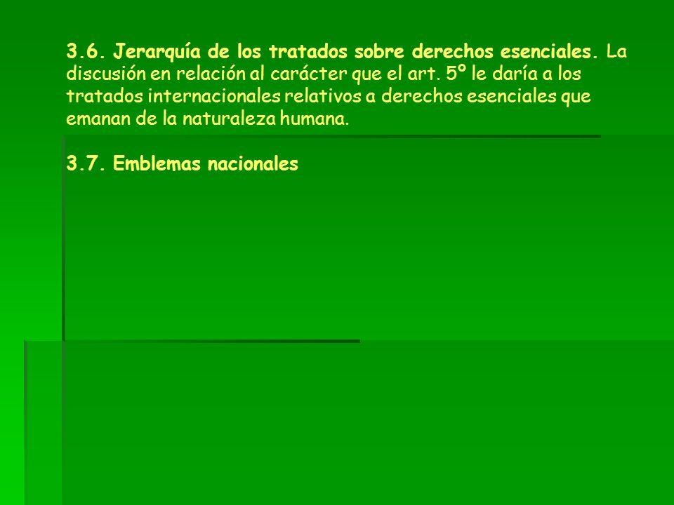 3.6. Jerarquía de los tratados sobre derechos esenciales. La discusión en relación al carácter que el art. 5º le daría a los tratados internacionales