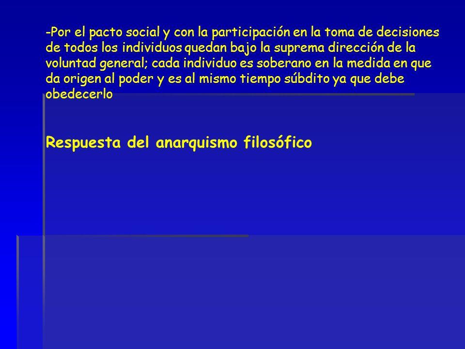 -Por el pacto social y con la participación en la toma de decisiones de todos los individuos quedan bajo la suprema dirección de la voluntad general;