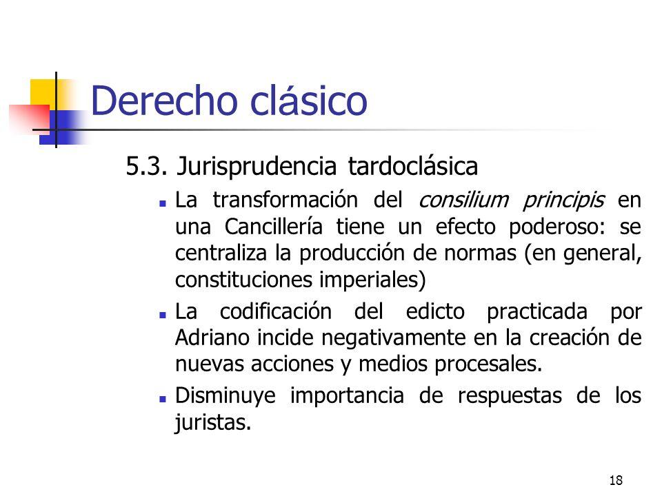 18 Derecho cl á sico 5.3. Jurisprudencia tardoclásica La transformación del consilium principis en una Cancillería tiene un efecto poderoso: se centra