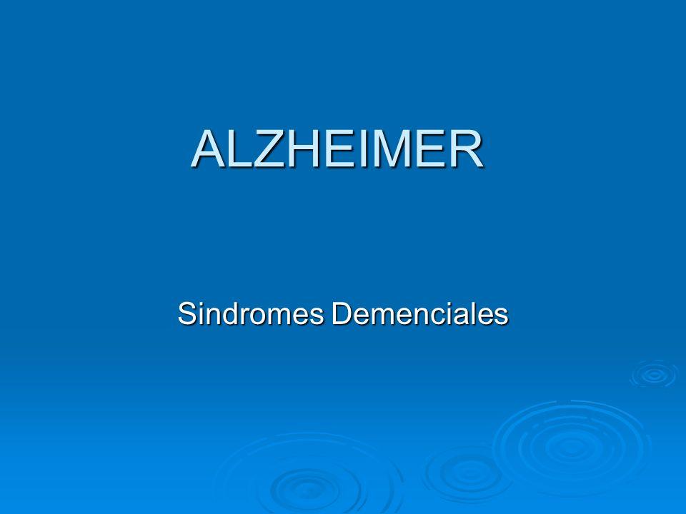 ALZHEIMER Sindromes Demenciales