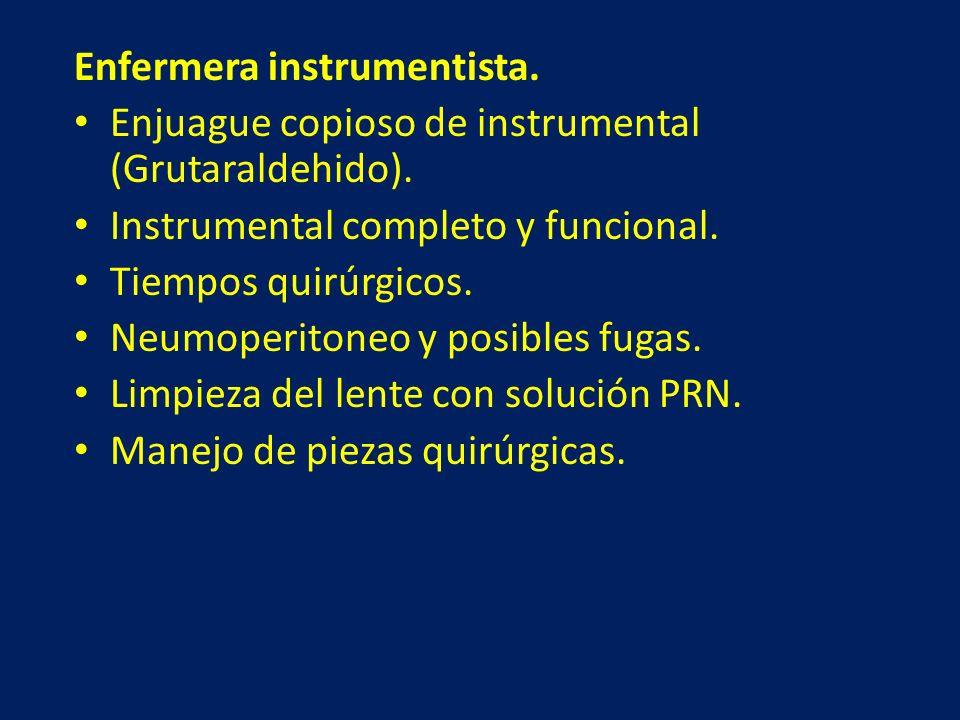 Enfermera instrumentista. Enjuague copioso de instrumental (Grutaraldehido). Instrumental completo y funcional. Tiempos quirúrgicos. Neumoperitoneo y