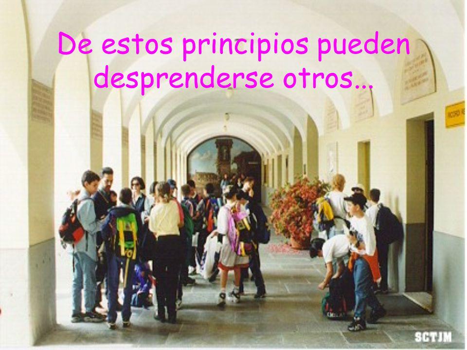 De estos principios pueden desprenderse otros...