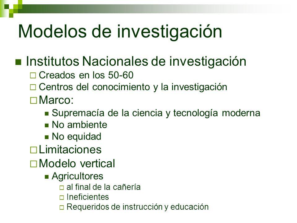Modelos de investigación Institutos Nacionales de investigación Creados en los 50-60 Centros del conocimiento y la investigación Marco: Supremacía de