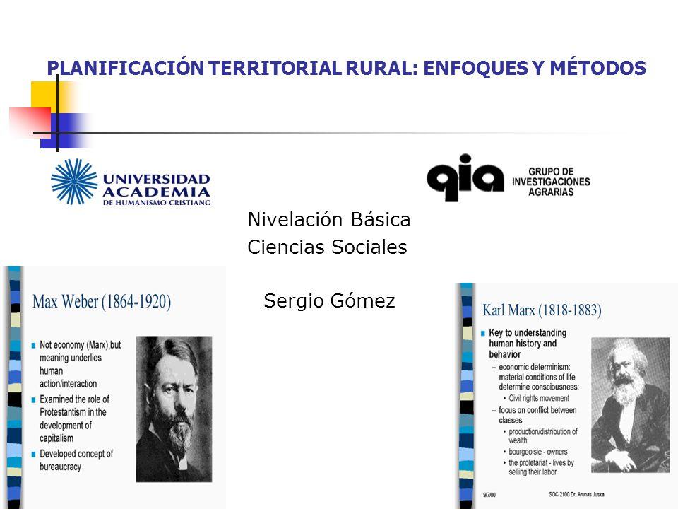PLANIFICACIÓN TERRITORIAL RURAL: ENFOQUES Y MÉTODOS Nivelación Básica Ciencias Sociales Sergio Gómez 1
