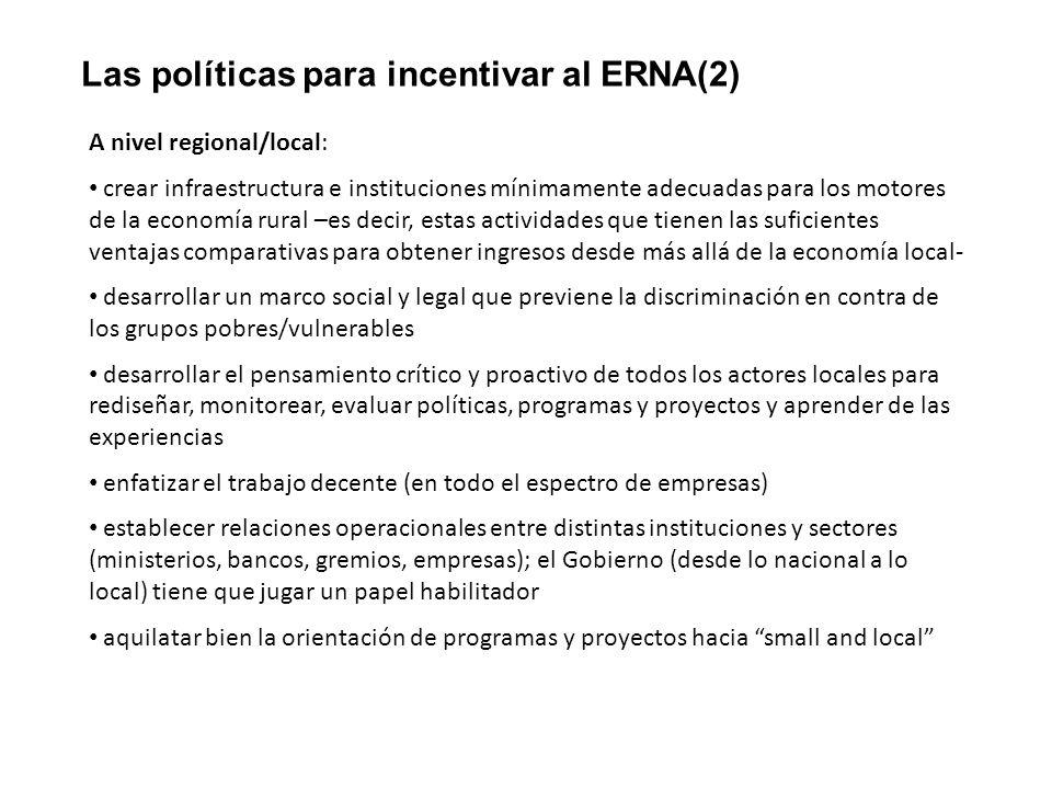 Las políticas para incentivar al ERNA(2) A nivel regional/local: crear infraestructura e instituciones mínimamente adecuadas para los motores de la ec