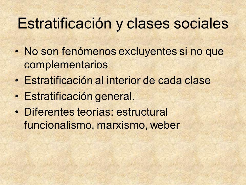 Estratificación y clases sociales No son fenómenos excluyentes si no que complementarios Estratificación al interior de cada clase Estratificación gen
