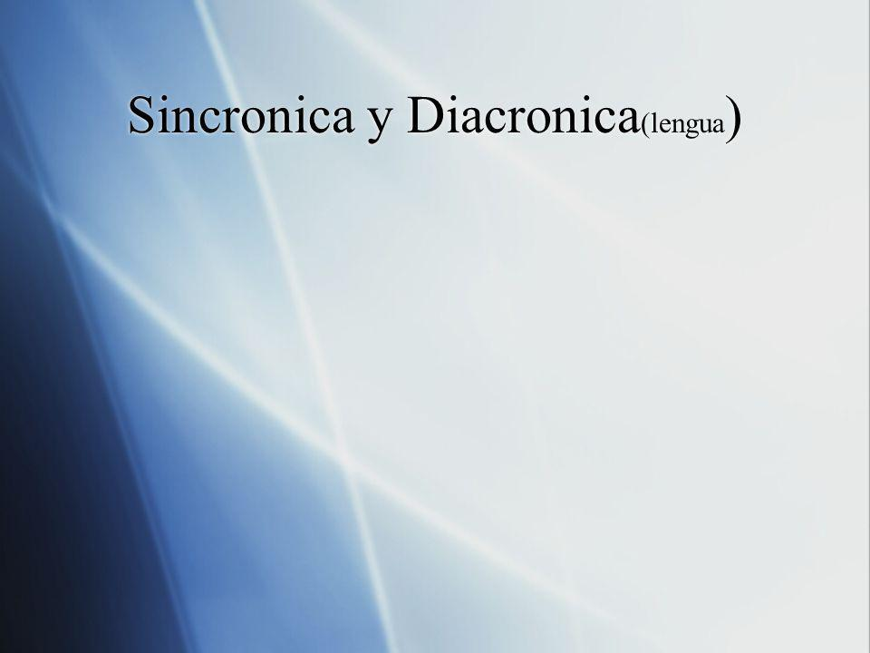 Sincronica y Diacronica (lengua )