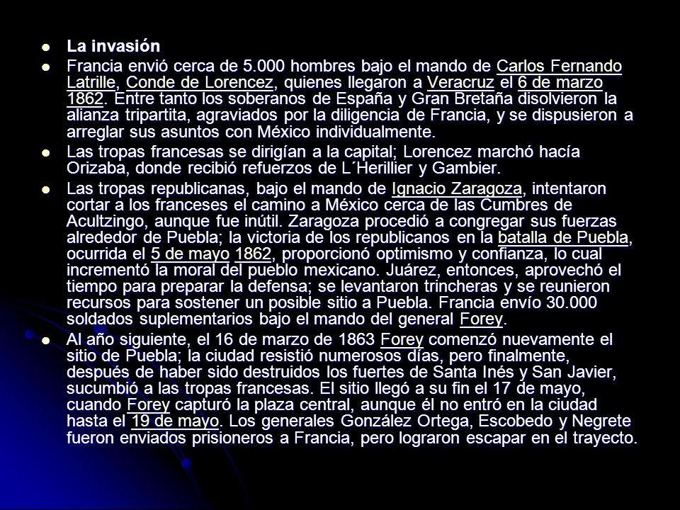 La invasión La invasión Francia envió cerca de 5.000 hombres bajo el mando de Carlos Fernando Latrille, Conde de Lorencez, quienes llegaron a Veracruz