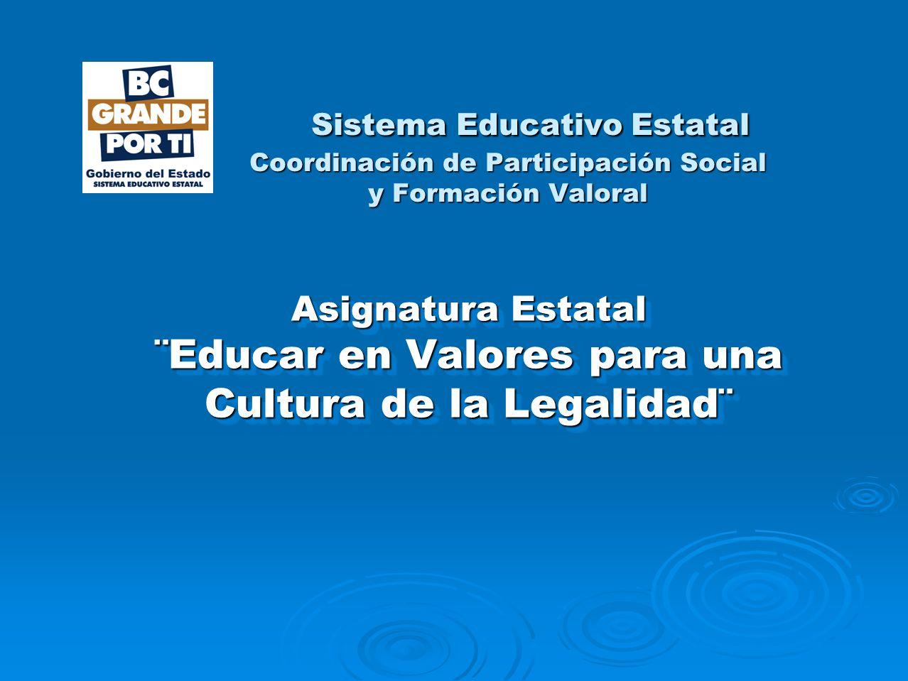 Sistema Educativo Estatal Coordinación de Participación Social y Formación Valoral Sistema Educativo Estatal Coordinación de Participación Social y Fo