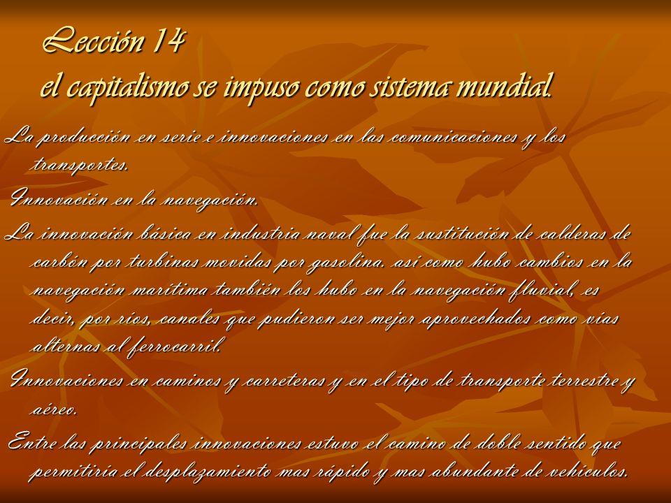 Lección 14 el capitalismo se impuso como sistema mundial. La producción en serie e innovaciones en las comunicaciones y los transportes. Innovación en