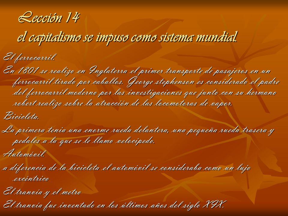 Lección 14 el capitalismo se impuso como sistema mundial. El ferrocarril. En 1801 se realizo en Inglaterra el primer transporte de pasajeros en un fer