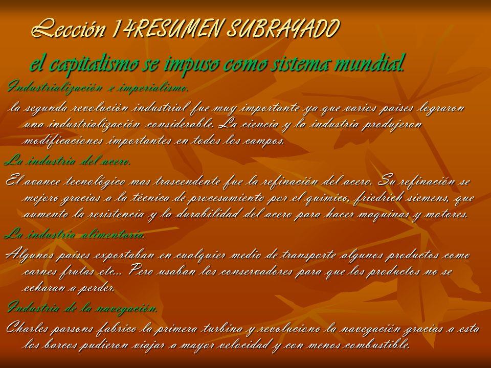 Lección 14 RESUMEN SUBRAYADO el capitalismo se impuso como sistema mundial. Industrialización e imperialismo. la segunda revolución industrial fue muy