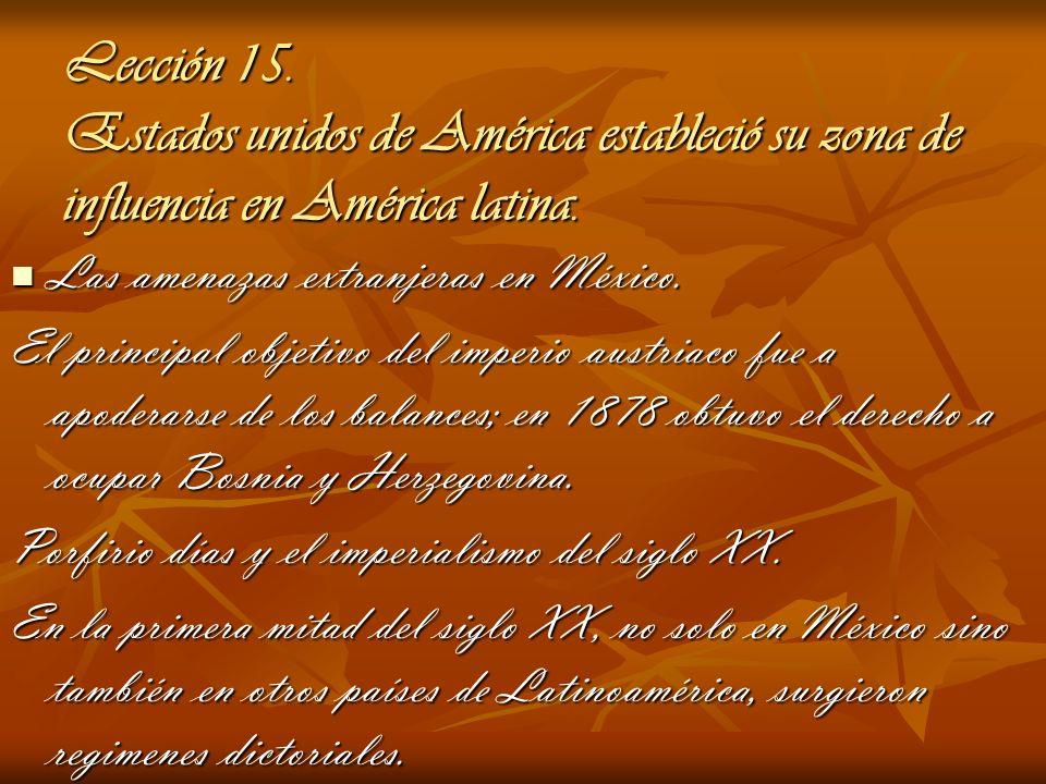 Lección 15. Estados unidos de América estableció su zona de influencia en América latina. Las amenazas extranjeras en México. Las amenazas extranjeras