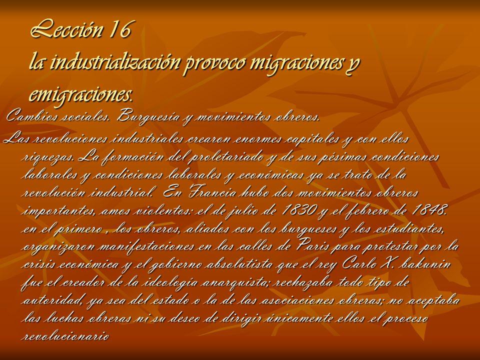 Lección 16 la industrialización provoco migraciones y emigraciones. Cambios sociales. Burguesía y movimientos obreros. Las revoluciones industriales c