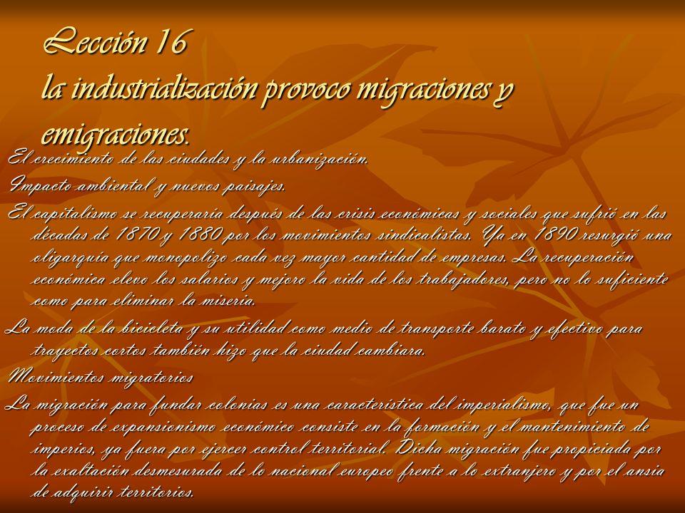 Lección 16 la industrialización provoco migraciones y emigraciones. El crecimiento de las ciudades y la urbanización. Impacto ambiental y nuevos paisa