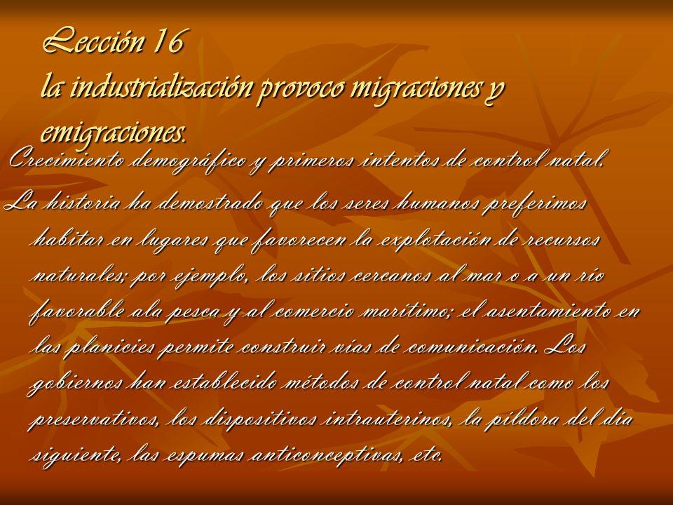Lección 16 la industrialización provoco migraciones y emigraciones. Crecimiento demográfico y primeros intentos de control natal. La historia ha demos