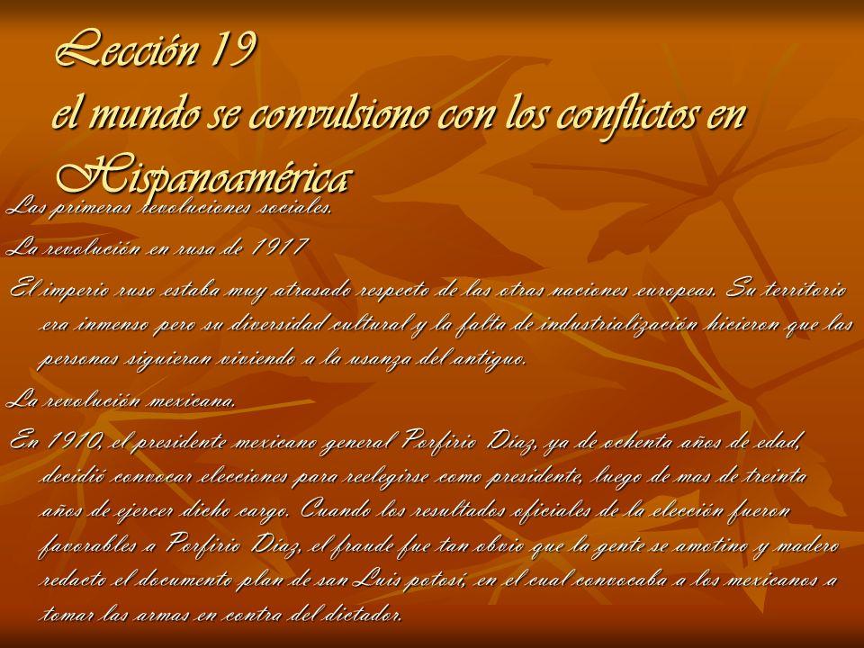 Lección 19 el mundo se convulsiono con los conflictos en Hispanoamérica Las primeras revoluciones sociales. La revolución en rusa de 1917 El imperio r