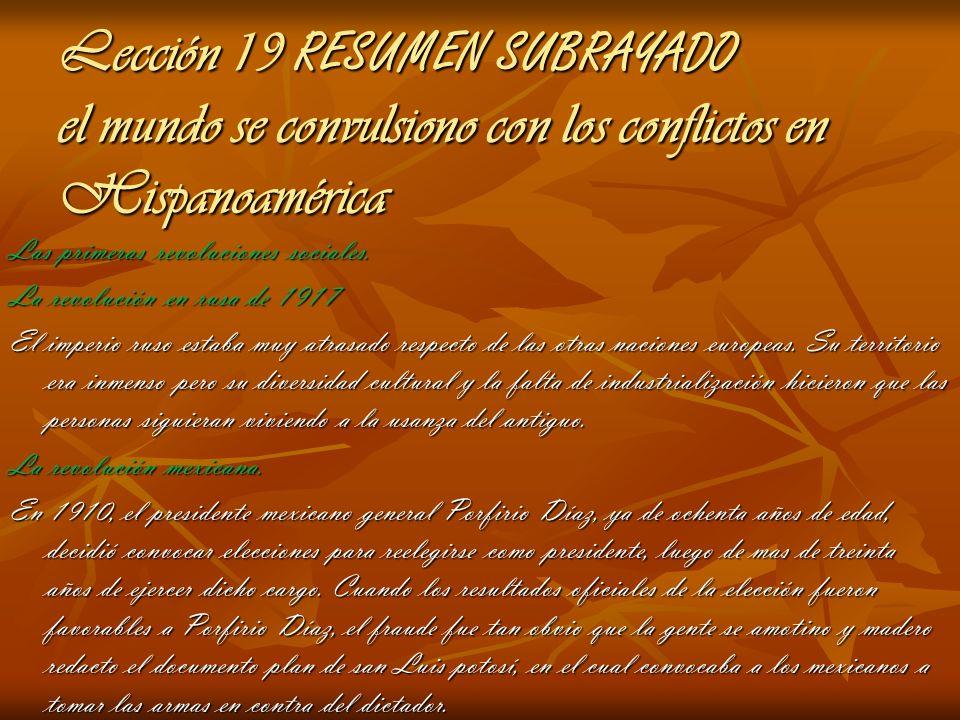 Lección 19 RESUMEN SUBRAYADO el mundo se convulsiono con los conflictos en Hispanoamérica Las primeras revoluciones sociales. La revolución en rusa de