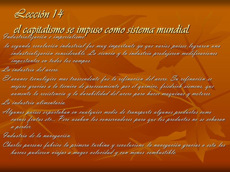 Lección 14 el capitalismo se impuso como sistema mundial. Industrialización e imperialismo. la segunda revolución industrial fue muy importante ya que