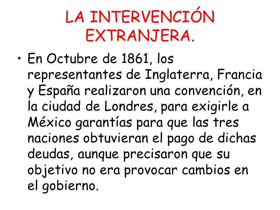 En Octubre de 1861, los representantes de Inglaterra, Francia y España realizaron una convención, en la ciudad de Londres, para exigirle a México gara