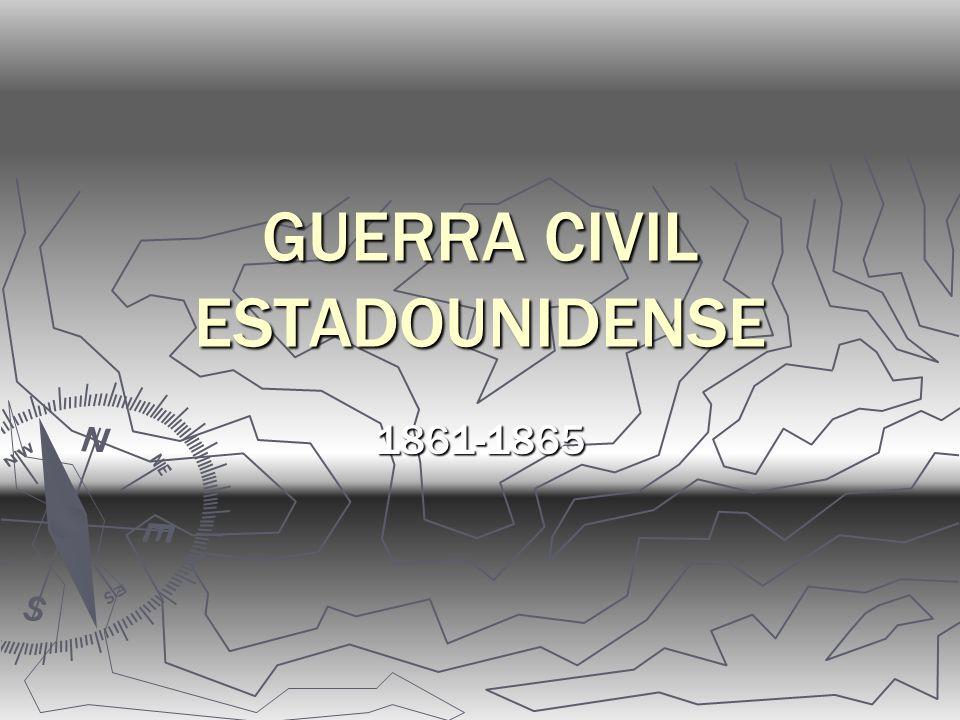 GUERRA CIVIL ESTADOUNIDENSE 1861-1865