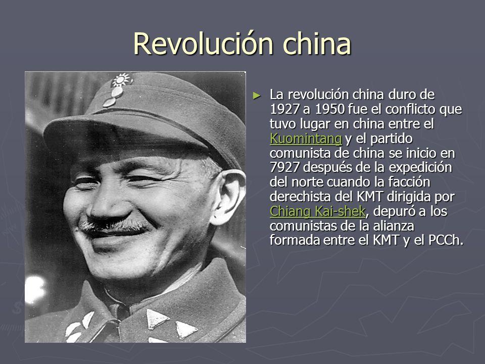 Revolución china La revolución china duro de 1927 a 1950 fue el conflicto que tuvo lugar en china entre el Kuomintang y el partido comunista de china