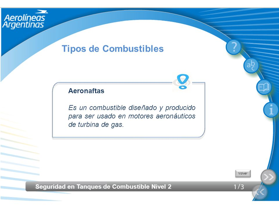 Seguridad en Tanques de Combustible Nivel 2 Aeronaftas Es un combustible diseñado y producido para ser usado en motores aeronáuticos de turbina de gas