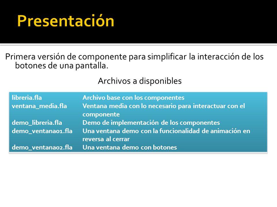 Primera versión de componente para simplificar la interacción de los botones de una pantalla. Archivos a disponibles