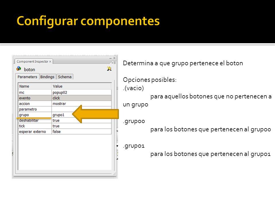 Determina a que grupo pertenece el boton Opciones posibles:.(vacio) para aquellos botones que no pertenecen a un grupo.grupo0 para los botones que pertenecen al grupo0.grupo1 para los botones que pertenecen al grupo1