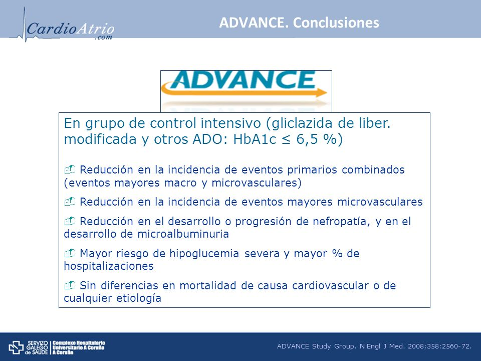 ADVANCE Study Group. N Engl J Med. 2008;358:2560-72. ADVANCE. Conclusiones En grupo de control intensivo (gliclazida de liber. modificada y otros ADO: