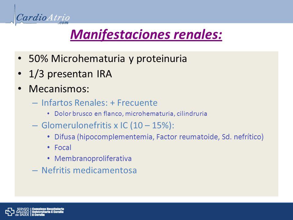 Manifestaciones renales: 50% Microhematuria y proteinuria 1/3 presentan IRA Mecanismos: – Infartos Renales: + Frecuente Dolor brusco en flanco, microh