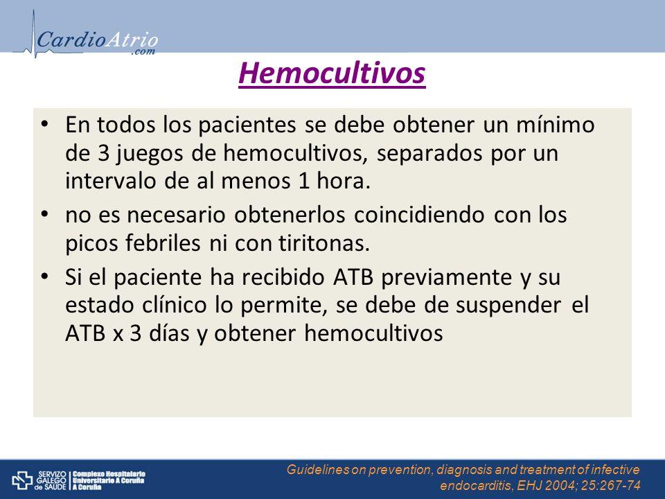 Hemocultivos En todos los pacientes se debe obtener un mínimo de 3 juegos de hemocultivos, separados por un intervalo de al menos 1 hora. no es necesa