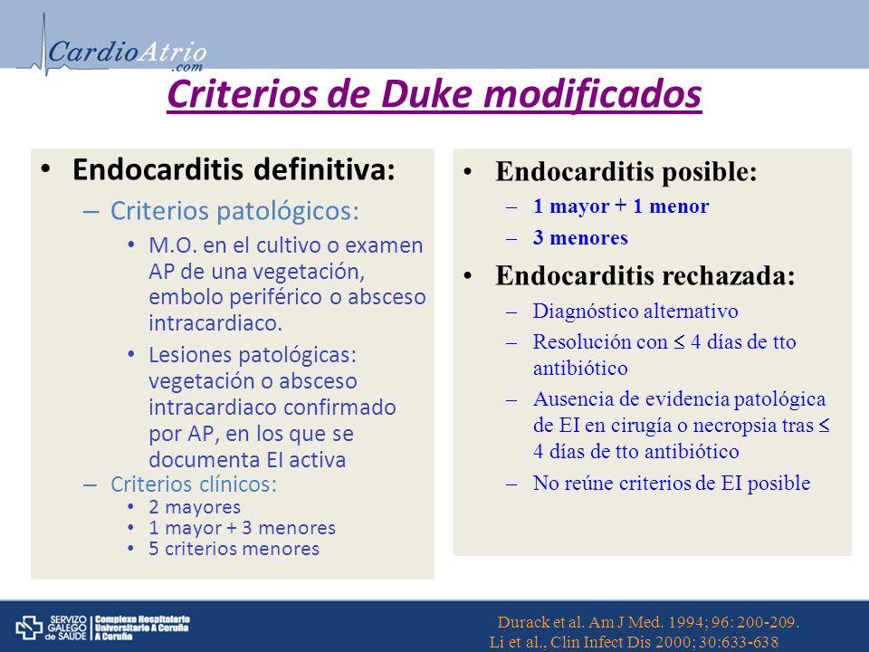Criterios de Duke modificados Endocarditis definitiva: – Criterios patológicos: M.O. en el cultivo o examen AP de una vegetación, embolo periférico o