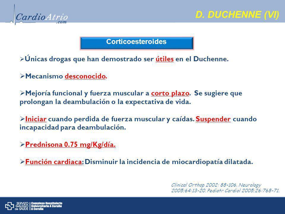 Corticoesteroides Únicas drogas que han demostrado ser útiles en el Duchenne.