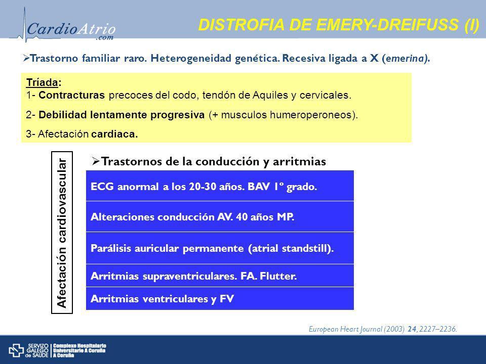 DISTROFIA DE EMERY-DREIFUSS (I) Trastorno familiar raro.