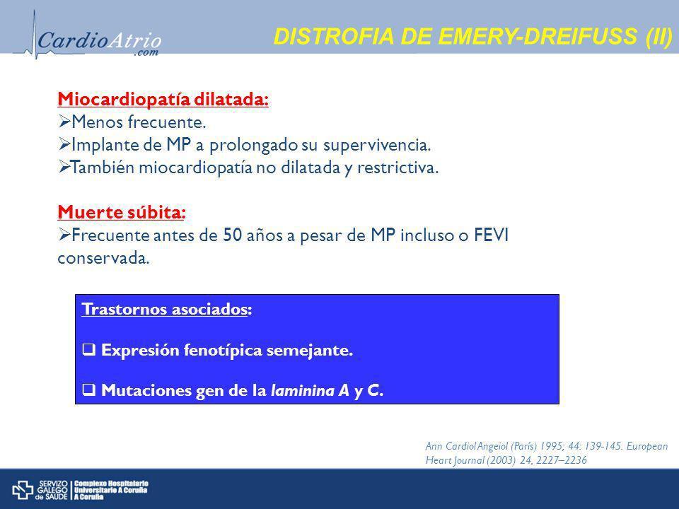 DISTROFIA DE EMERY-DREIFUSS (II) Miocardiopatía dilatada: Menos frecuente.