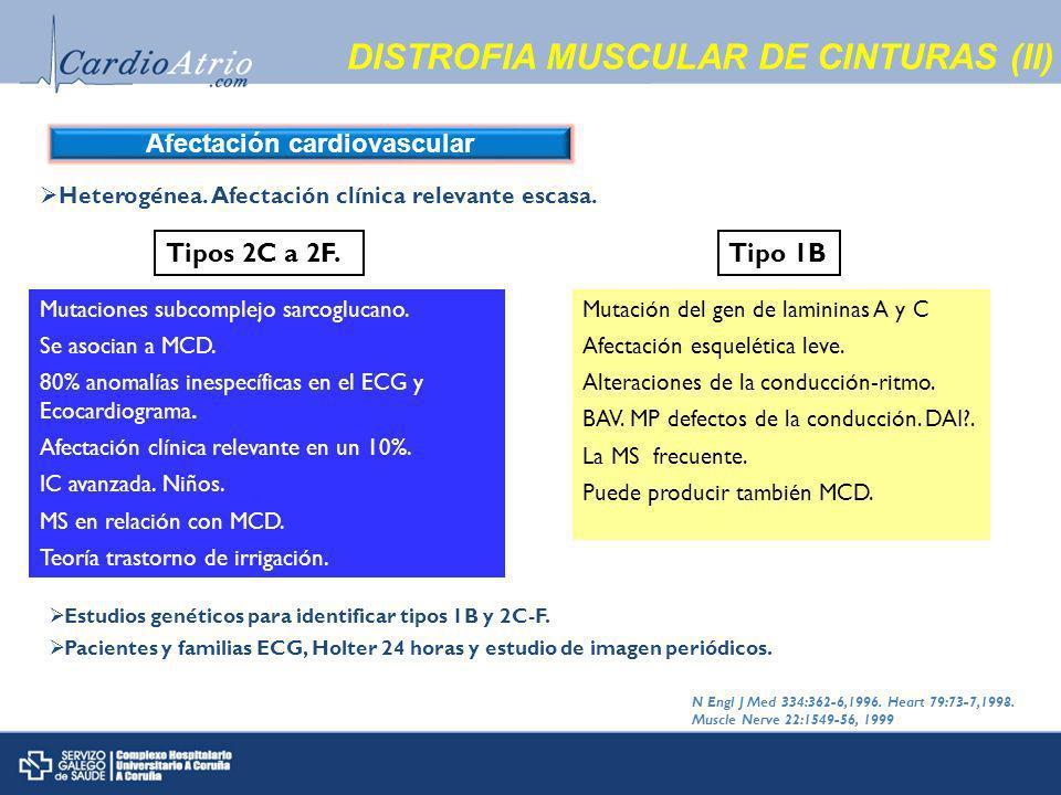 DISTROFIA MUSCULAR DE CINTURAS (II) Afectación cardiovascular Heterogénea.