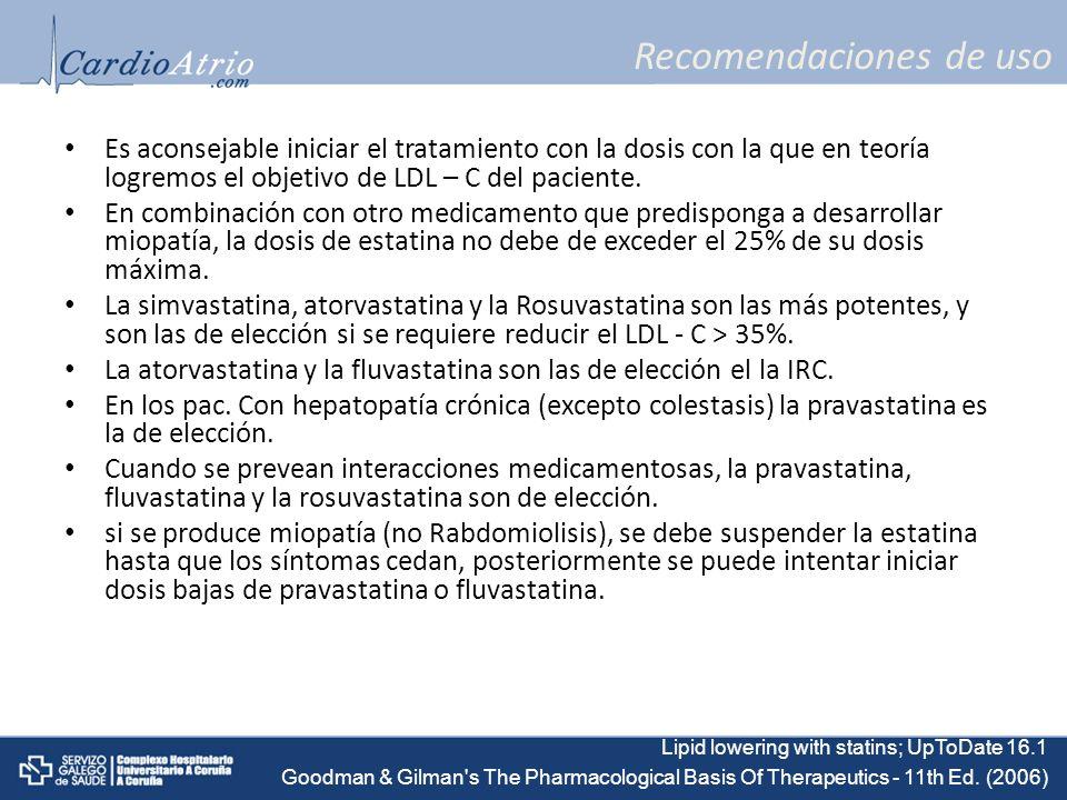 Recomendaciones de uso Es aconsejable iniciar el tratamiento con la dosis con la que en teoría logremos el objetivo de LDL – C del paciente. En combin