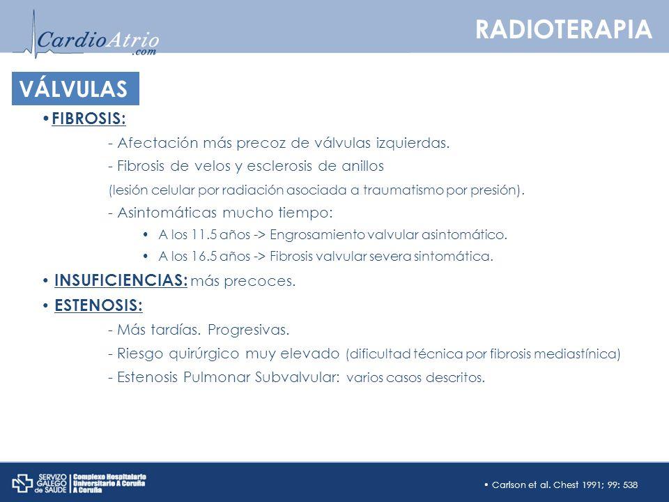 FIBROSIS: - Afectación más precoz de válvulas izquierdas. - Fibrosis de velos y esclerosis de anillos (lesión celular por radiación asociada a traumat