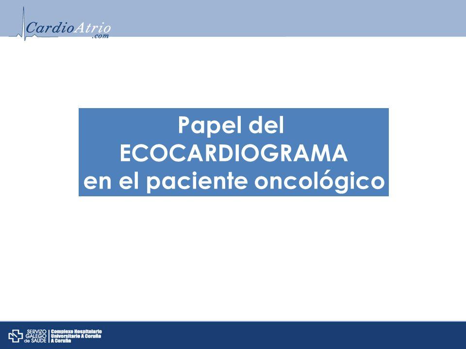 Papel del ECOCARDIOGRAMA en el paciente oncológico