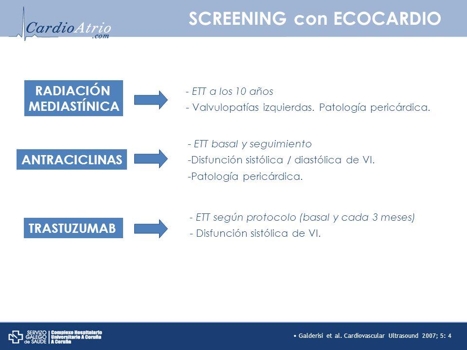 SCREENING con ECOCARDIO - ETT a los 10 años - Valvulopatías izquierdas. Patología pericárdica. ALTAS DOSIS RADIACIÓN MEDIASTÍNICA - ETT basal y seguim